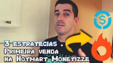 3 Estratégias para se Fazer a primeira venda como afiliado HOTMART MONETIZZE EDUZZ funciona