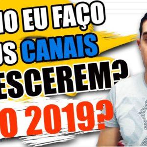 SEO PARA YOUTUBE 2019: COMO FAZER UM CANAL NO YOUTUBE CRESCER E COMEÇAR A TER VIEWS TODOS OS DIAS?