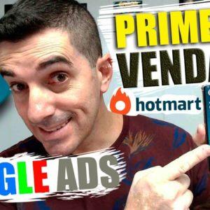 Como Anunciar no Google ADS como Afiliado: PRIMEIRA VENDA HOTMART com Google ADS