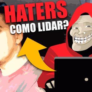 Como Lidar com os HATERS na internet? O que fazer com os comentários ?