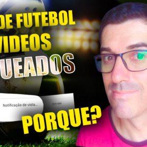 Canal de Futebol: Como postar vídeos de Futebol sem Tomar Bloqueio? é possível?