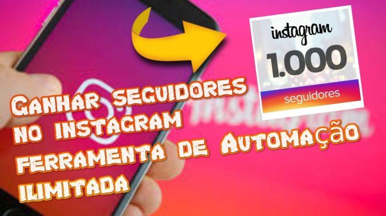 Ganhar seguidores no Instagram Ferramenta para seguir e deixar de seguir, comentar dar like em fotos