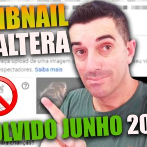 Thumbnail: Youtube não permite mais Trocar a Thumbnail dos videos | Resolvido atualização junho 2020