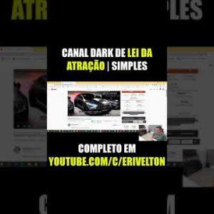 CANAL DARK de LEI DA ATRAÇÃO | Como Ganhar dinheiro no YOUTUBE #shorts